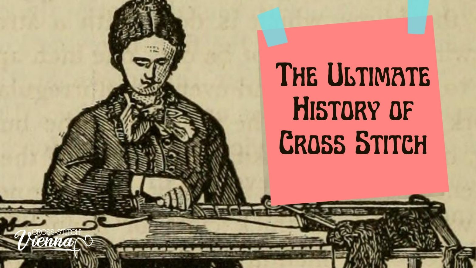 The Ultimate History: Where Does Cross Stitch Come From?